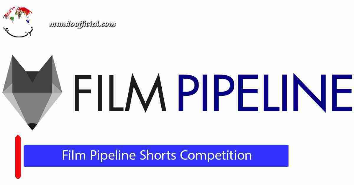 Film Pipeline Short Film Competition 2021 and a cash prize of $6000