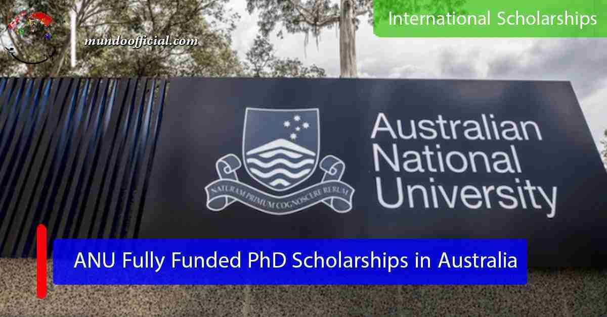 2021 ANU Fully Funded PhD Scholarships in Australia