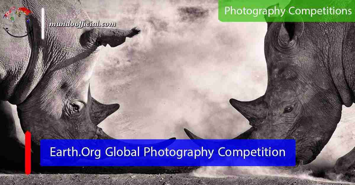 2021 Earth.Org Global Photography Competition for photographers