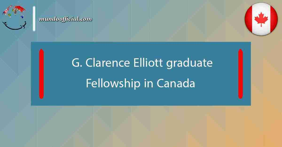 G. Clarence Elliott graduate Fellowship 2021 in Canada