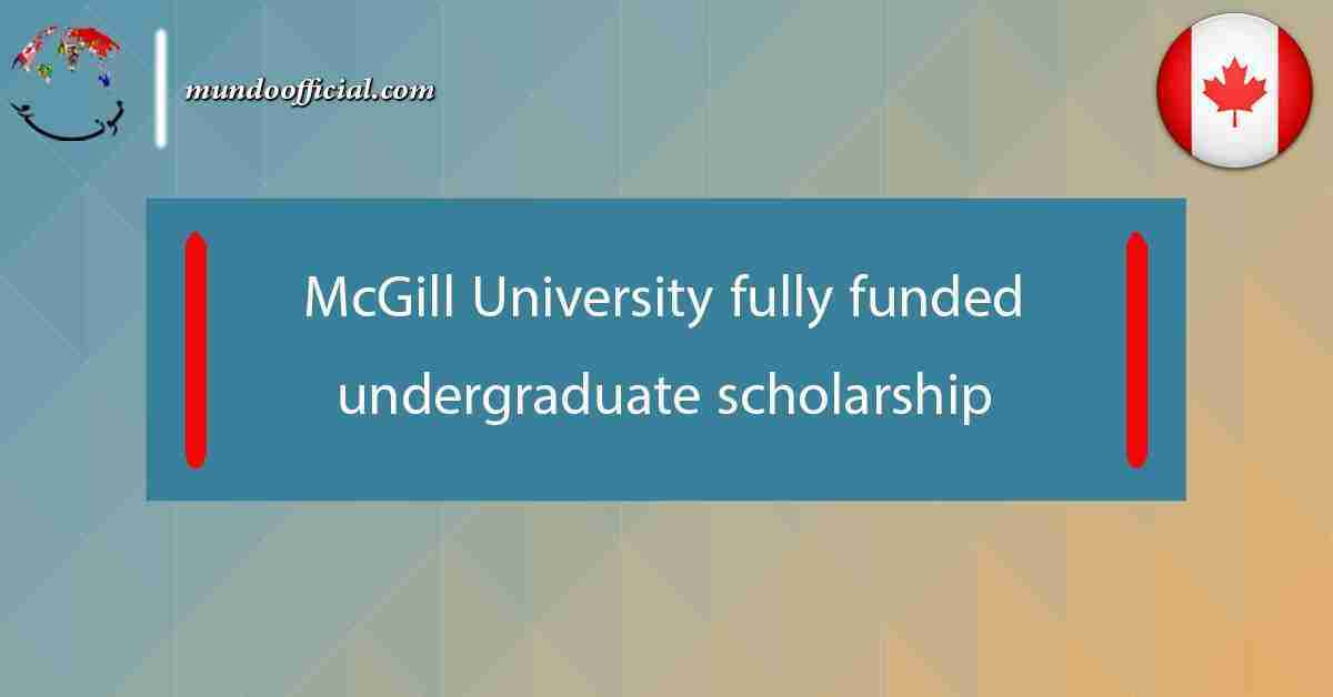 McGill University fully funded undergraduate scholarship 2021 in Canada