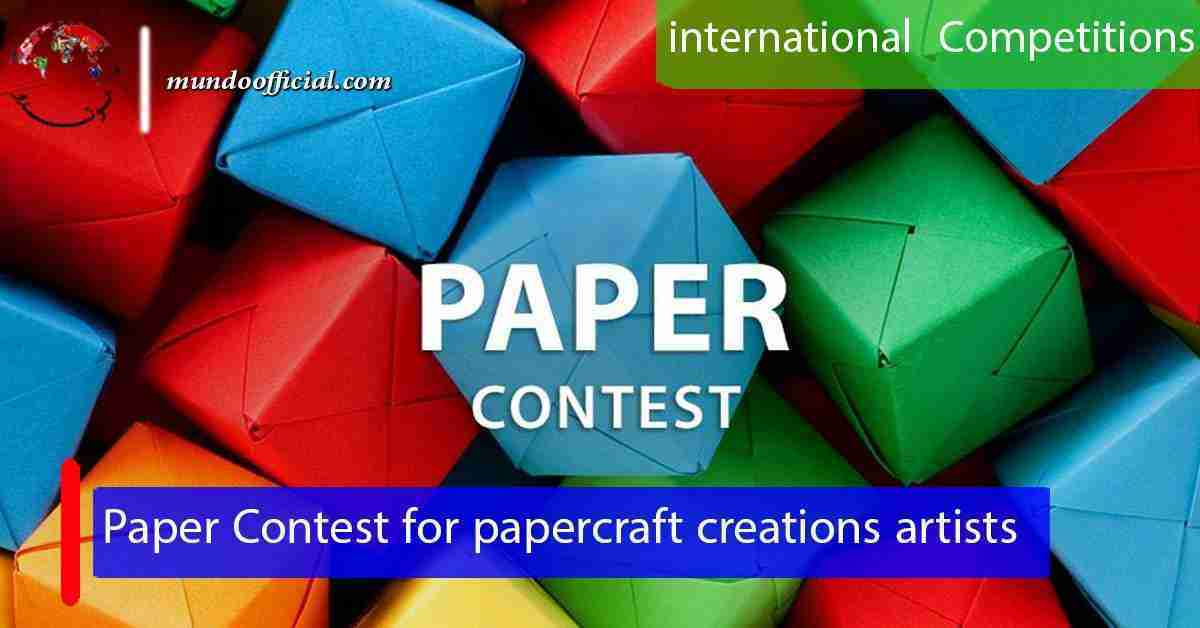 2021 Paper Contest for papercraft creations artists