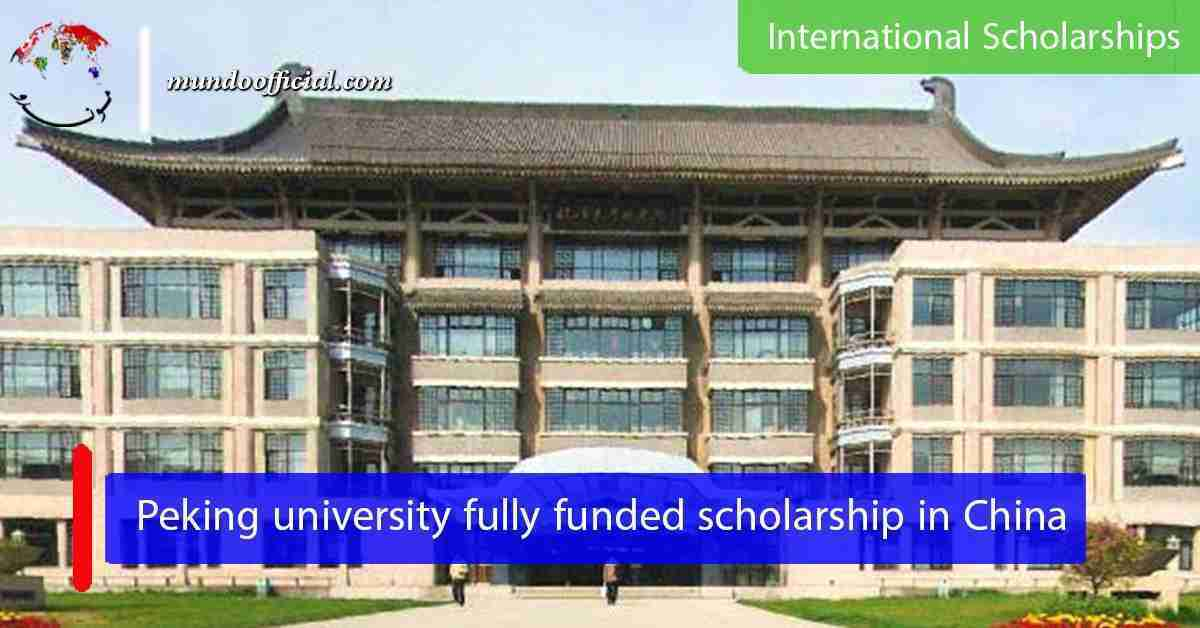 Peking university fully funded scholarship in China