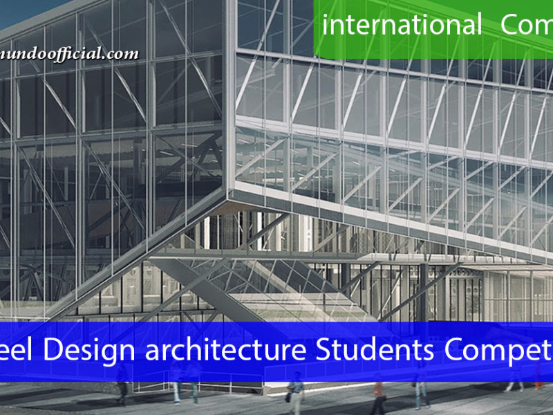 Steel Design Student Competition for architecture students
