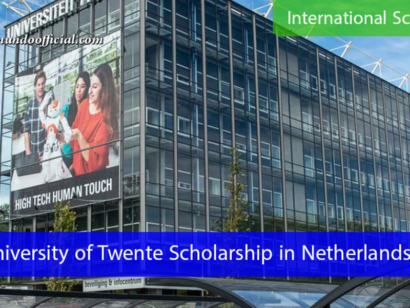 University of Twente Scholarship in Netherlands (Fully Funded)