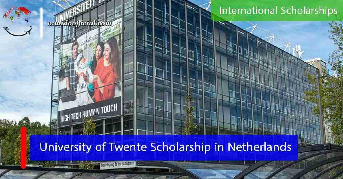 2021 University of Twente Scholarship in Netherlands (Fully Funded)