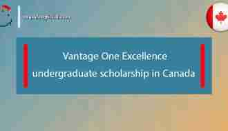 Vantage One Excellence undergraduate scholarship in Canada