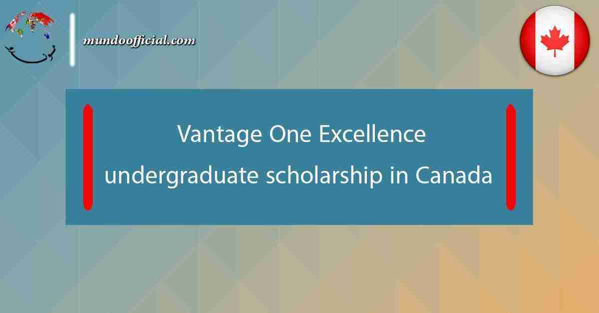Vantage One Excellence undergraduate scholarship 2021 in Canada
