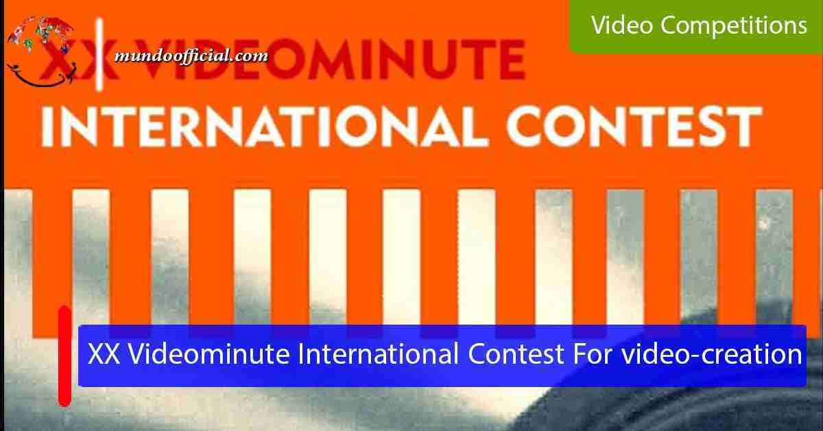 2021 XX Videominute International Contest For video-creation