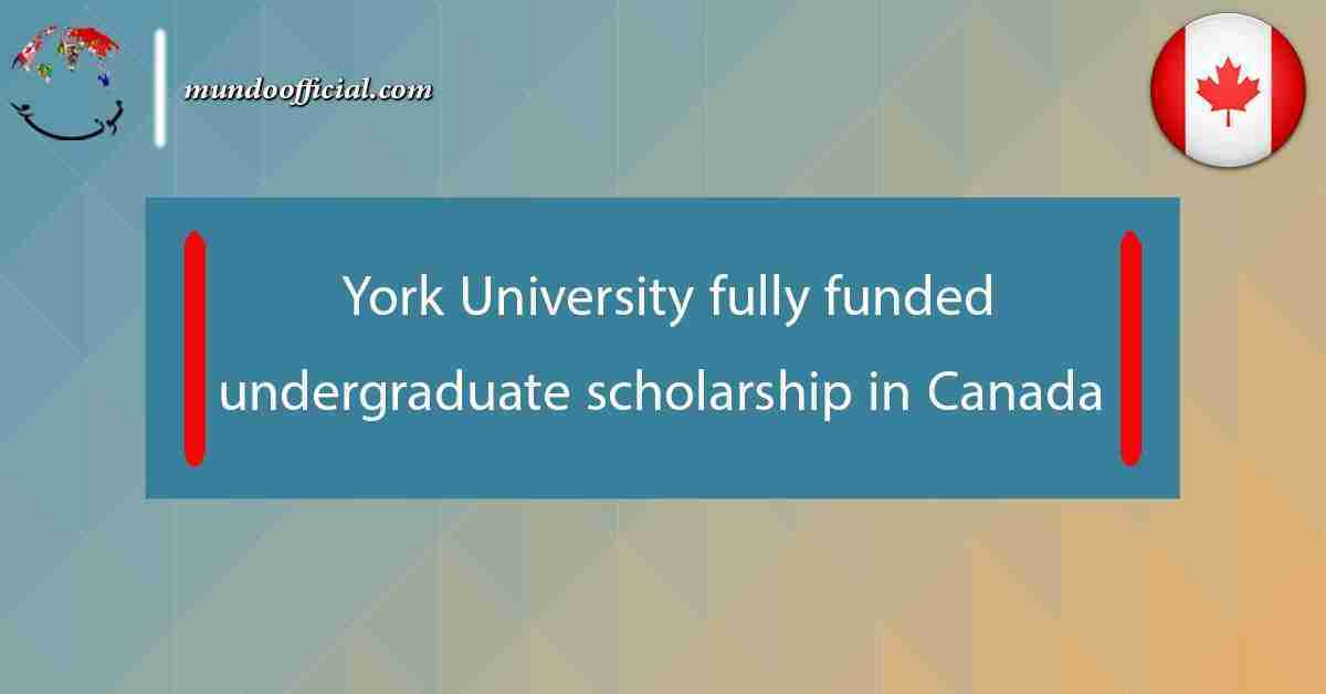York University fully funded undergraduate scholarship 2021 in Canada
