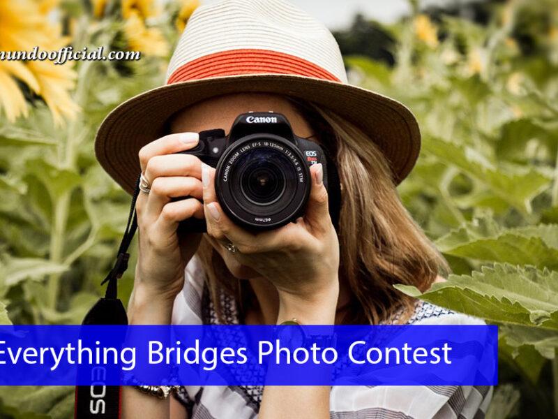 مسابقة Everything Bridges للتصوير الفوتوغرافي وجوائز مالية بقيمة 500 دولار