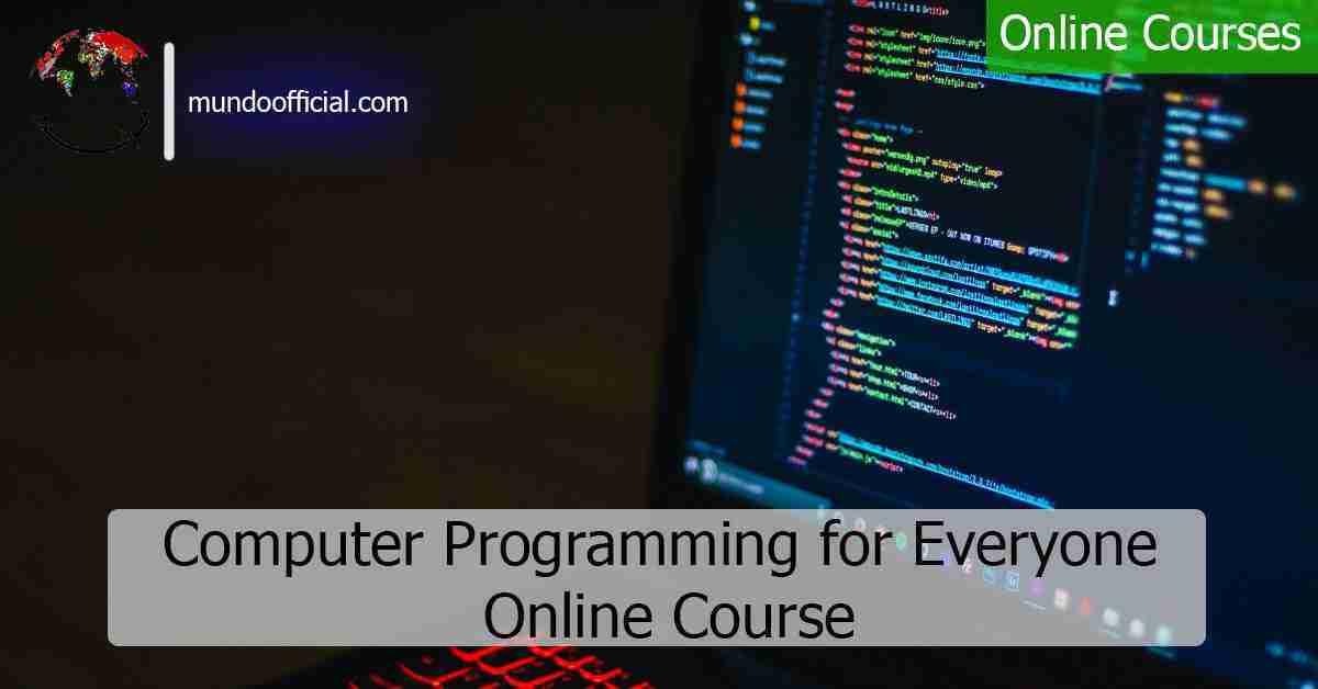 دورة أونلاين مجانية بعنوان برمجة الكمبيوتر للجميع من جامعة ليدز البريطانية