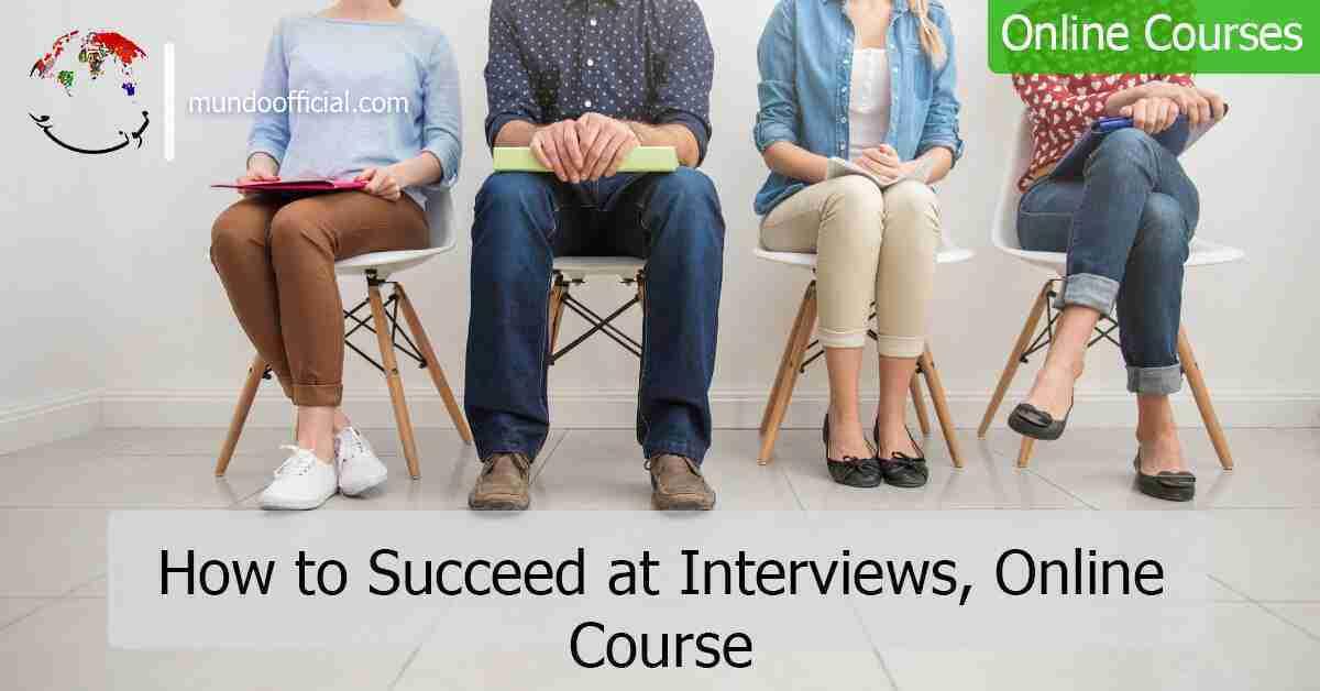 دورة مجانية بعنوان كيف تنجح في المقابلات من جامعة شيفيلد البريطانية